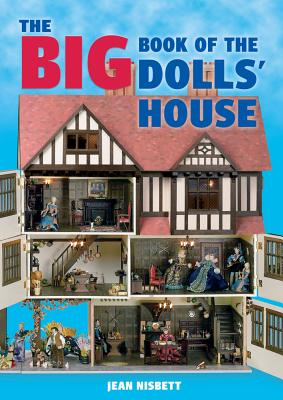 The Big Book of the Dolls' House By Nisbett, Jean