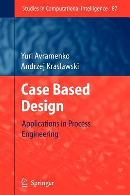 Case Based Design By Avramenko, Yuri/ Kraslawski, Andrzej